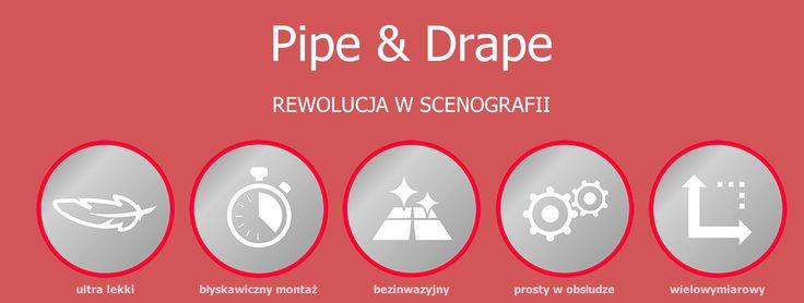 Pipe&Drape to system ultra lekki, błyskawiczny montaż, bezinwazyjny, prosty w obsłudze, wielowymiarowy!