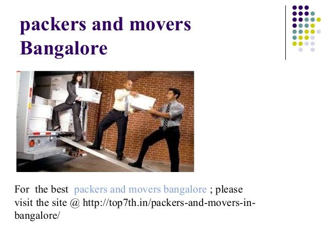 Welcome to here, a premium online tool helping consumers relocate from one place to another with household belongings or commercial commodities. We have made it easy to find right services, right moving companies and other related information in different major cities and towns of India. 	 	 More information:-  E-mail:-sales@indiamoverspackers.com  URL:-  http://top7th.in/packers-and-movers-in-bangalore/ 	 Contact no.09911918545