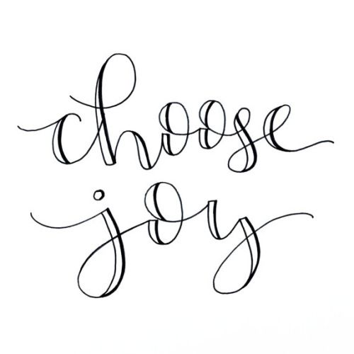Choose Joy. Motivational hand drawn script quote. Because sometimes we just need to choose joy.