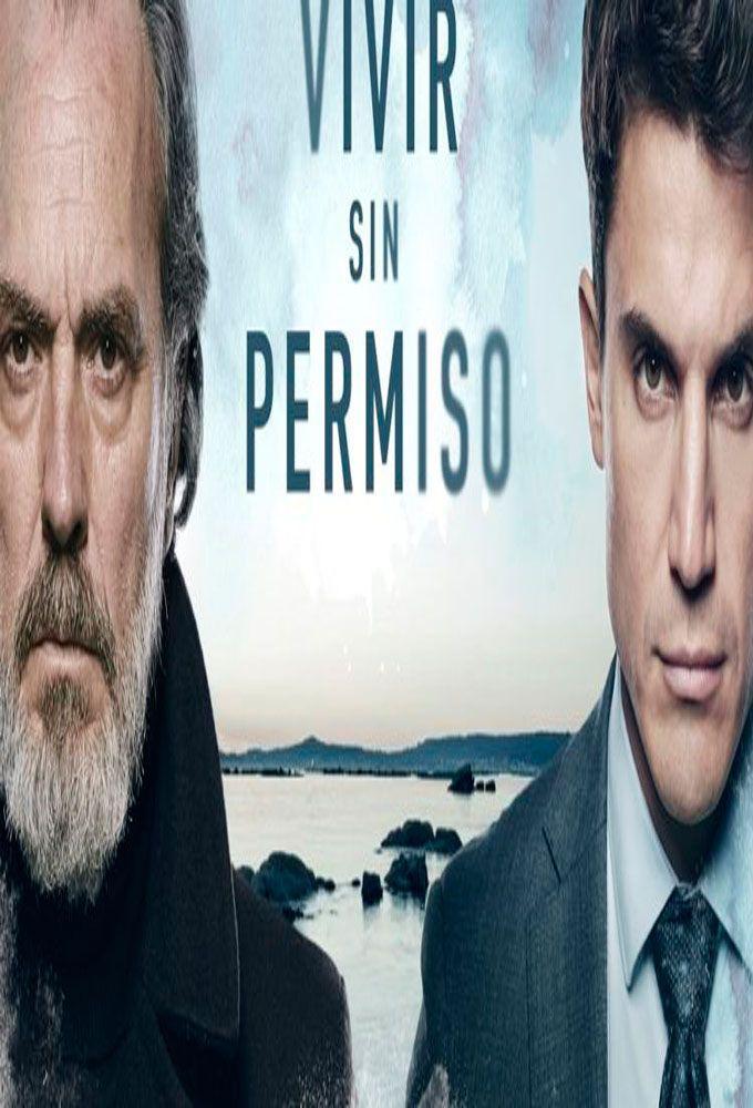 Vivir Sin Permiso Series Documentales Series Y Peliculas