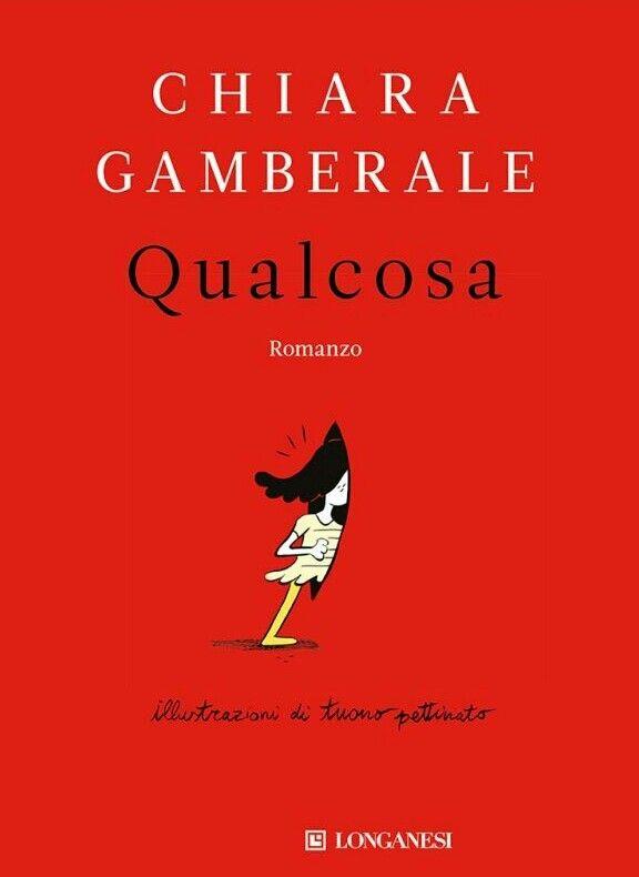 Chiara Gamberale.  Qualcosa.