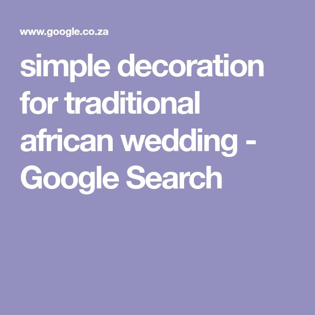 simple decoration for traditional african wedding - Google Search