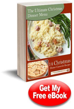 The Ultimate Christmas Dinner Menu: 14 Christmas Dinner Casserole Recipes