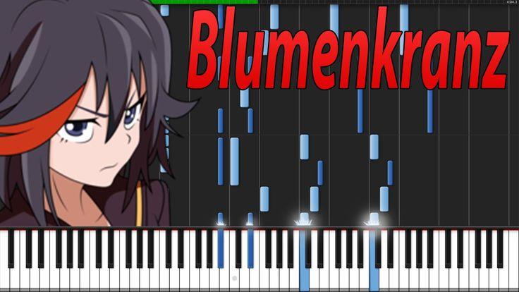 Blumenkranz - Kill la Kill [Piano Tutorial] (Synthesia) // Animenz