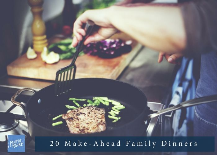 20 Make-Ahead Family Dinners