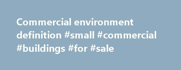 Commercial environment definition #small #commercial #buildings #for #sale http://commercial.remmont.com/commercial-environment-definition-small-commercial-buildings-for-sale/  #commercial environment definition # Mission To advance sound strategies to improve public health, food safety, and applied nutrition using risk analysis principles through cooperative research, education, and outreach programs. Vision To be a premier source of scientific information and education programs on food…
