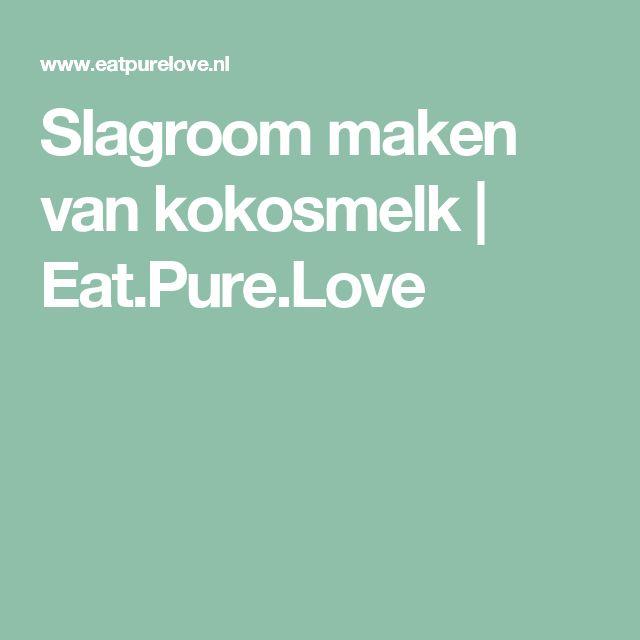 Slagroom maken van kokosmelk | Eat.Pure.Love