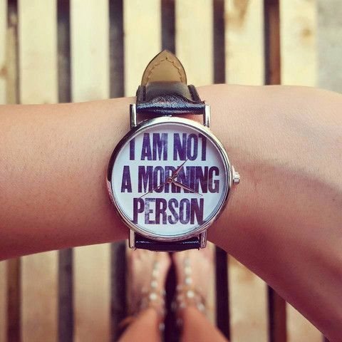 """Orologio """"I'm not a morning person"""""""