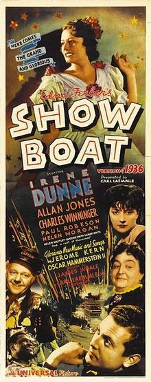Show Boat is a 1936 film based on the musical play by Jerome Kern (music) and Oscar Hammerstein II (script and lyrics). Universal Pictures