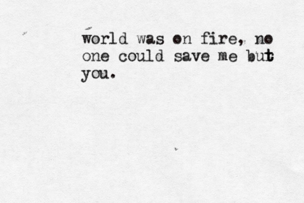 world was on fire, no one could save me but you - Wicked Game, Chris Isaak