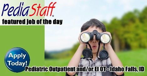 Hot Job: Pediatric Outpatient and/or EI Occupational Therapist – Idaho Falls, ID