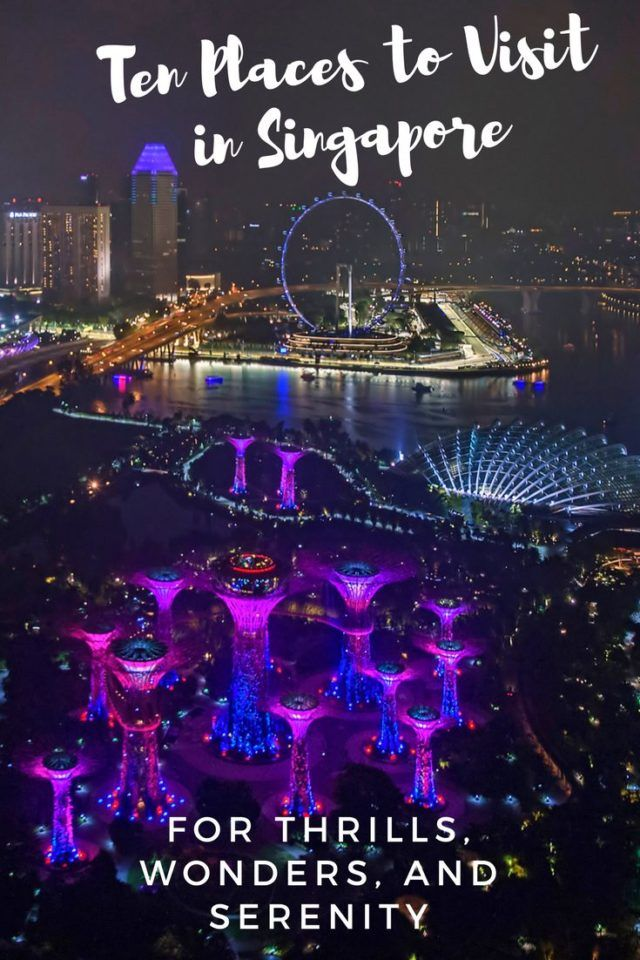 Ten Places to Visit in Singapore for Thrills, Wonders, and Serenity