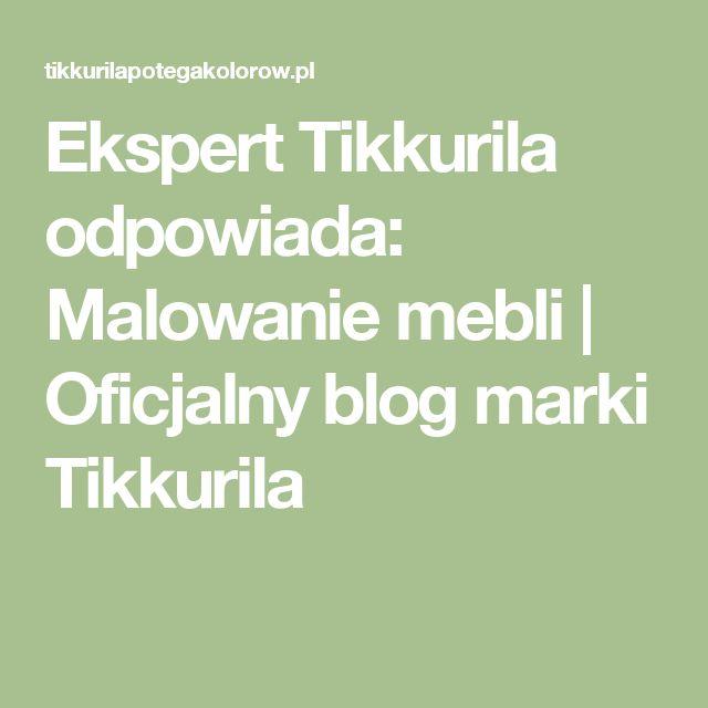 Ekspert Tikkurila odpowiada: Malowanie mebli | Oficjalny blog marki Tikkurila