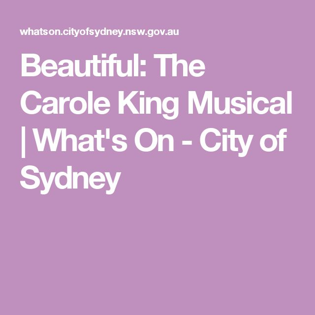 Beautiful: The Carole King Musical | What's On - City of Sydney