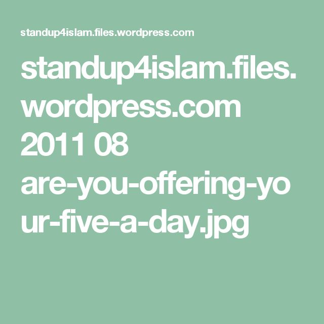 standup4islam.files.wordpress.com 2011 08 are-you-offering-your-five-a-day.jpg