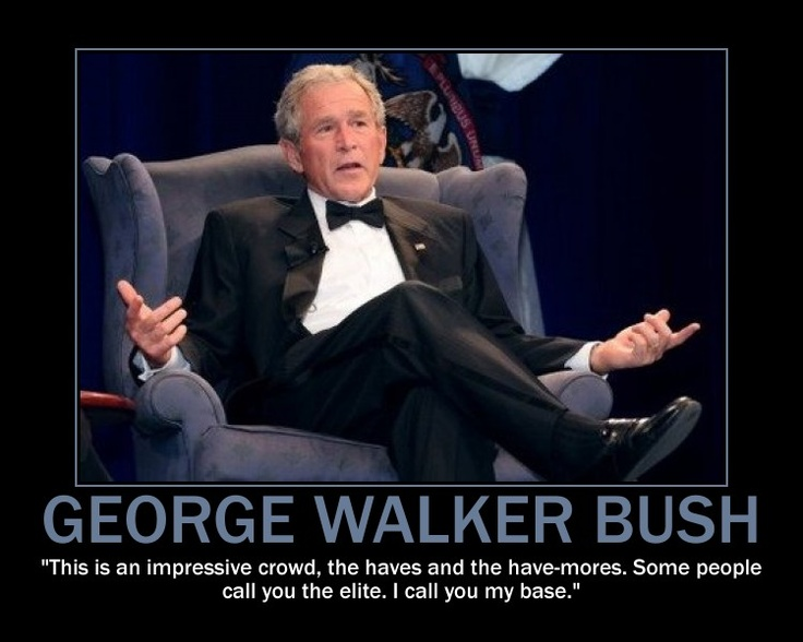 GW Bush: Worse President EVER people! voted FOR him twice!
