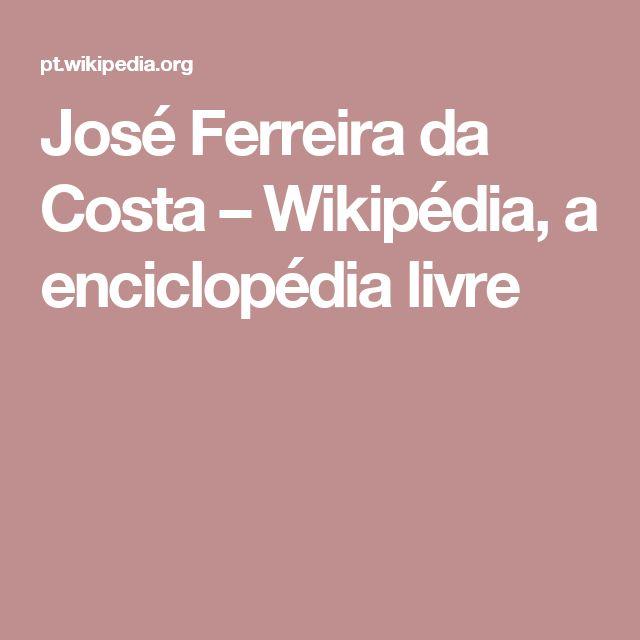José Ferreira da Costa – Wikipédia, a enciclopédia livre
