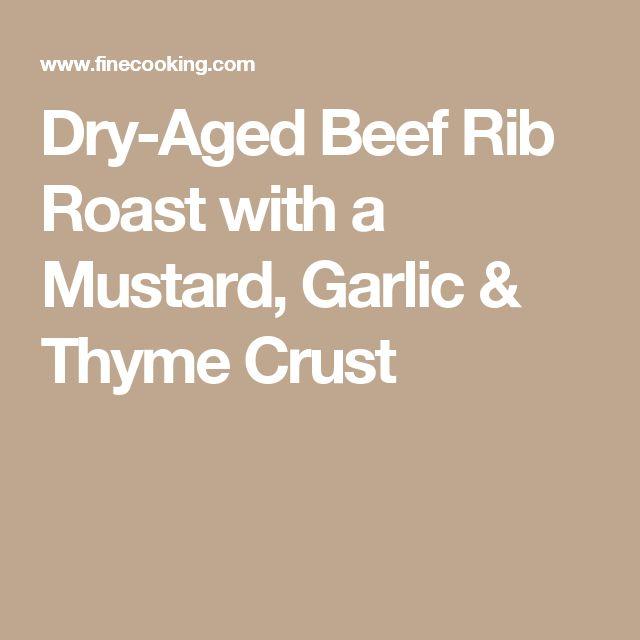 Dry-Aged Beef Rib Roast with a Mustard, Garlic & Thyme Crust