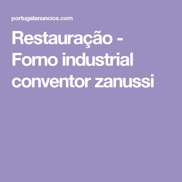 Restauração - Forno industrial  conventor zanussi