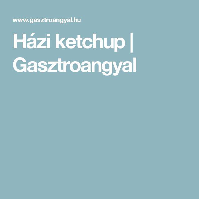 Házi ketchup   Gasztroangyal