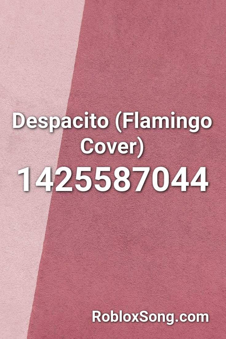 Despacito Game Roblox Despacito Flamingo Cover Roblox Id Roblox Music Codes In 2020 Lucid Dreaming Alone Lyrics Roblox