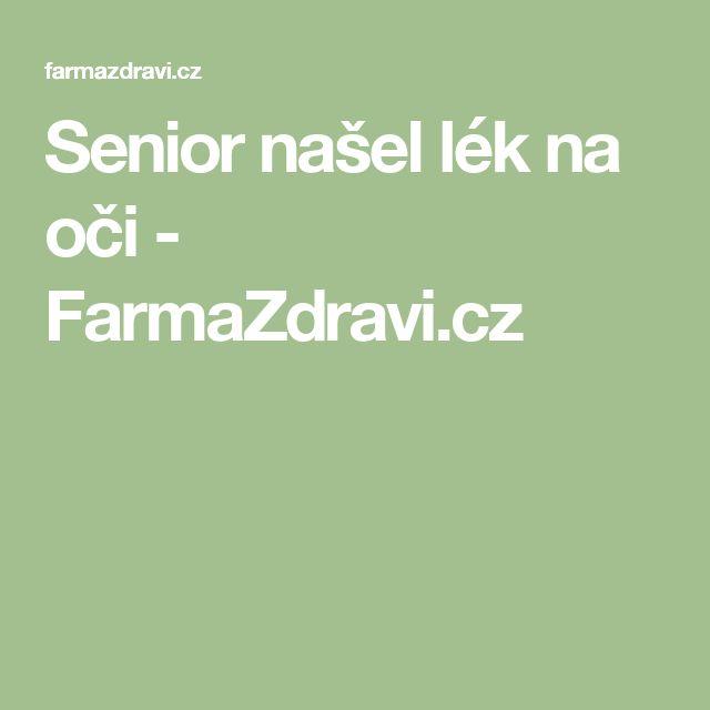 Senior našel lék na oči - FarmaZdravi.cz