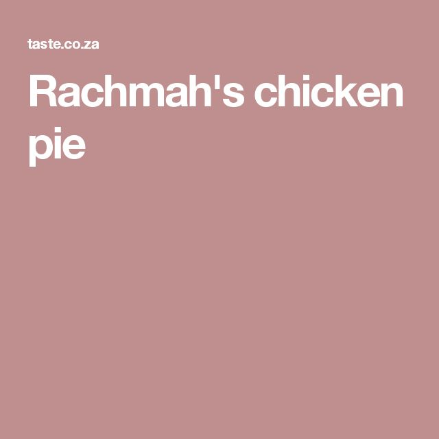 Rachmah's chicken pie