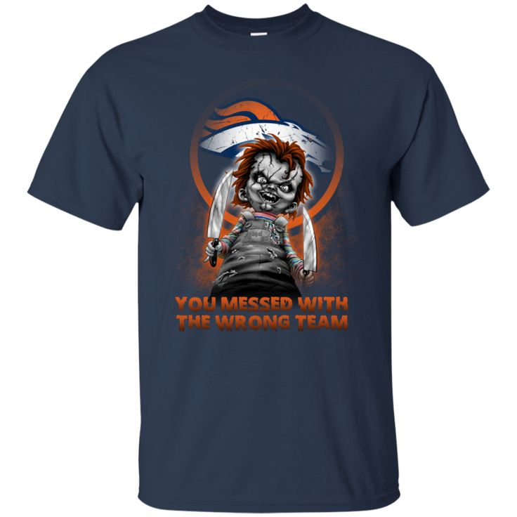 You Messed With The Wrong Team Denver Broncos T Shirts – Best Funny Store