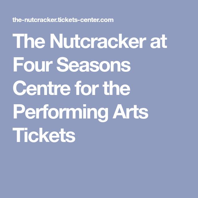 The Nutcracker at Four Seasons Centre for the Performing Arts Tickets