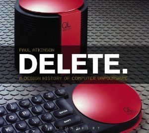 Delete : a design history of computer vapourware / Paul Atkinson http://ask.bibsys.no/ask/action/show?kid=biblio&cmd=reload&pid=122867564