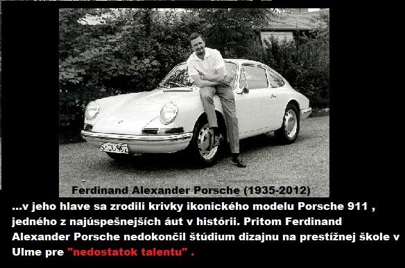 Už aj Vás niekto odpisoval??? Neboli by ste veru jediný!!! Rozdiel medzi VAMI a napríklad pánom Porschem môže byť len tom, že on sa nenechal odradiť...