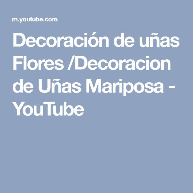 Decoración de uñas Flores /Decoracion de Uñas Mariposa - YouTube