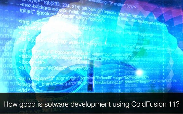 How good is Software Development Using #ColdFusion11? #ColdFusion