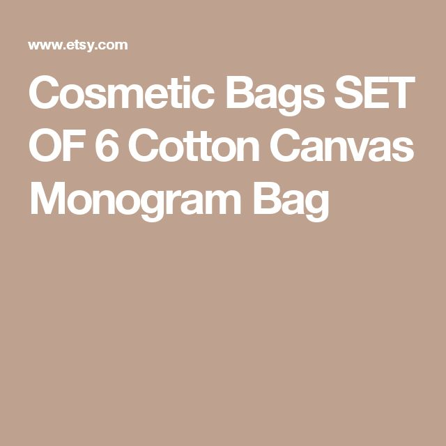 Cosmetic Bags SET OF 6  Cotton Canvas Monogram  Bag