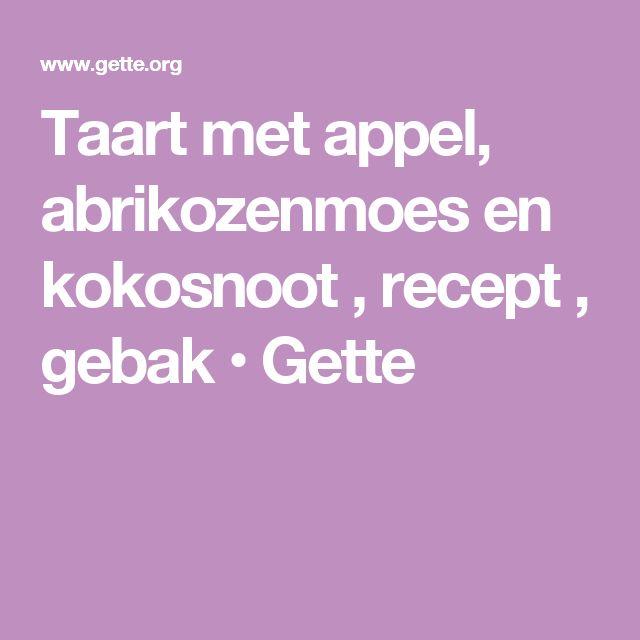 Taart met appel, abrikozenmoes en kokosnoot , recept , gebak • Gette