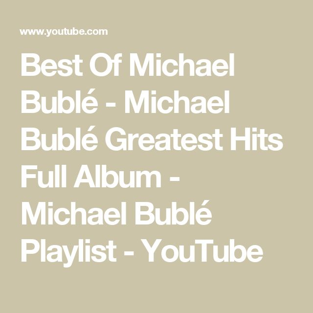 Best Of Michael Bublé - Michael Bublé Greatest Hits Full Album - Michael Bublé Playlist - YouTube