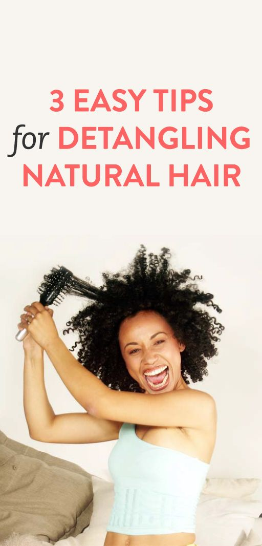 3 Ways to Detangle Your Natural Hair to Keep Long Healthy Locks