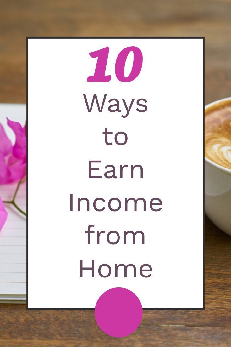 10 Ways to Make Money as a Stay at Home Parent – Make Money and Work at Home in the UK
