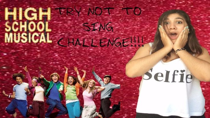 HIGH SCHOOL MUSICAL- TRY NOT TO SING CHALLENGE (*2)