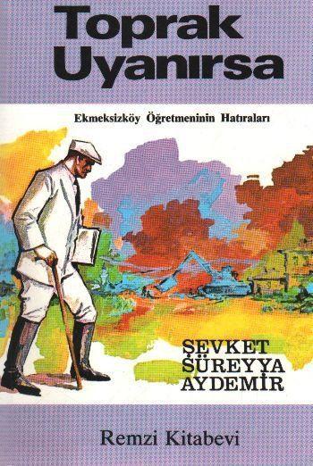 TOPRAK UYANIRSA / ŞEVKET SÜREYYA AYDEMİR