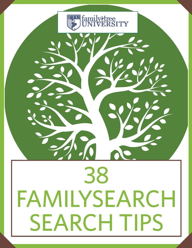 38 FamilySearch Search Tips: Find Free Genealogy Records Online