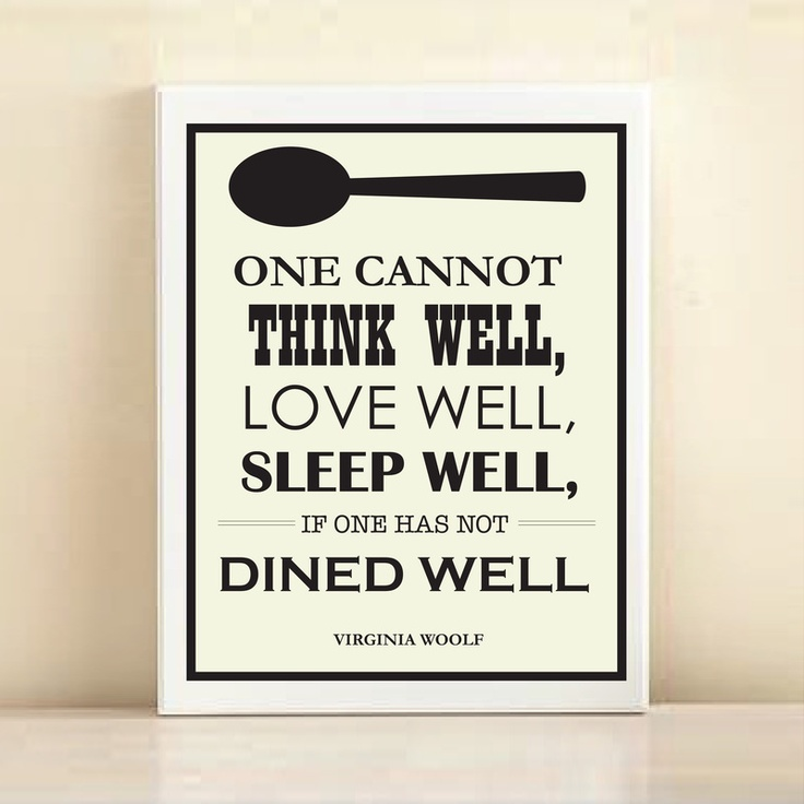 'Virginia Woolf, Dined Well' print poster. I seriously love and need this!!!!