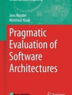 Pragmatic Evaluation of Software Architectures free download by Jens Knodel Matthias Naab (auth.) ISBN: 9783319341767 with BooksBob. Fast and free eBooks download.  The post Pragmatic Evaluation of Software Architectures Free Download appeared first on Booksbob.com.