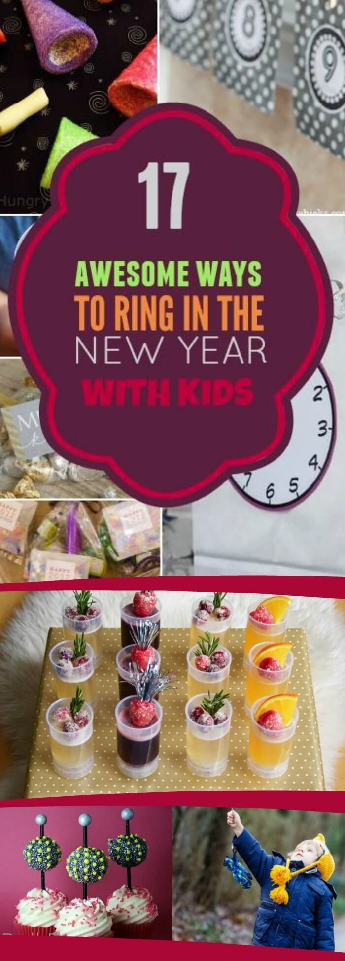 17 Awesome Ways to Ring in the New Year with Kids, Pin Today For Later!