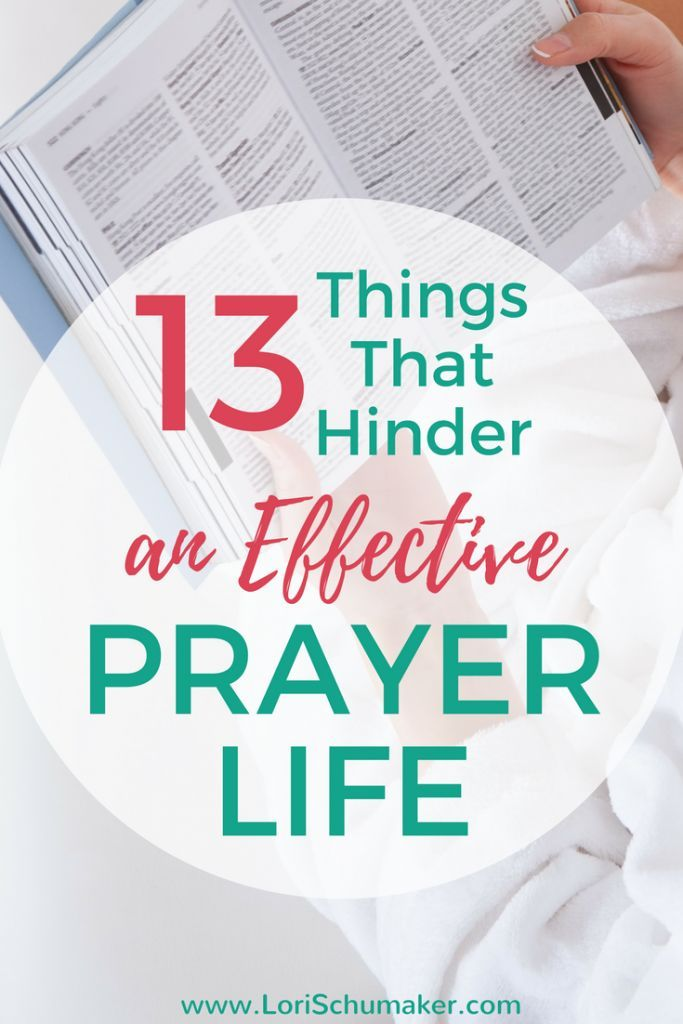 Has your prayer life become blah? Lacking in passion? Disconnected? Would you like to change that?13 Things That Hinder an Effective Prayer Life   Power of Prayer Series  #effectiveprayer #prayer #powerofprayer #ferventprayer
