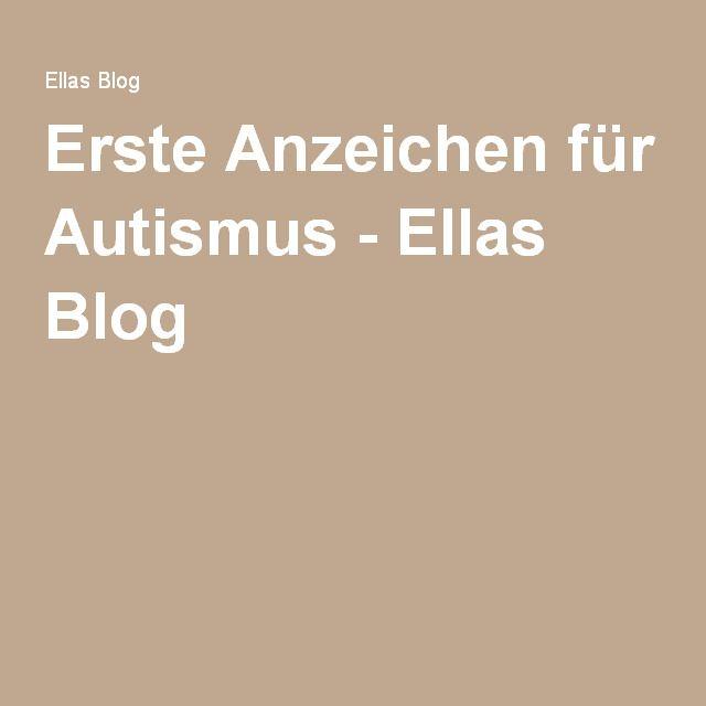 Erste Anzeichen für Autismus - Ellas Blog