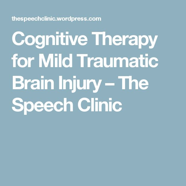 Cognitive Therapy for Mild Traumatic Brain Injury – The Speech Clinic