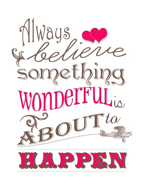 Always believe something wonderful is about to happen.  #wonderful #rpm
