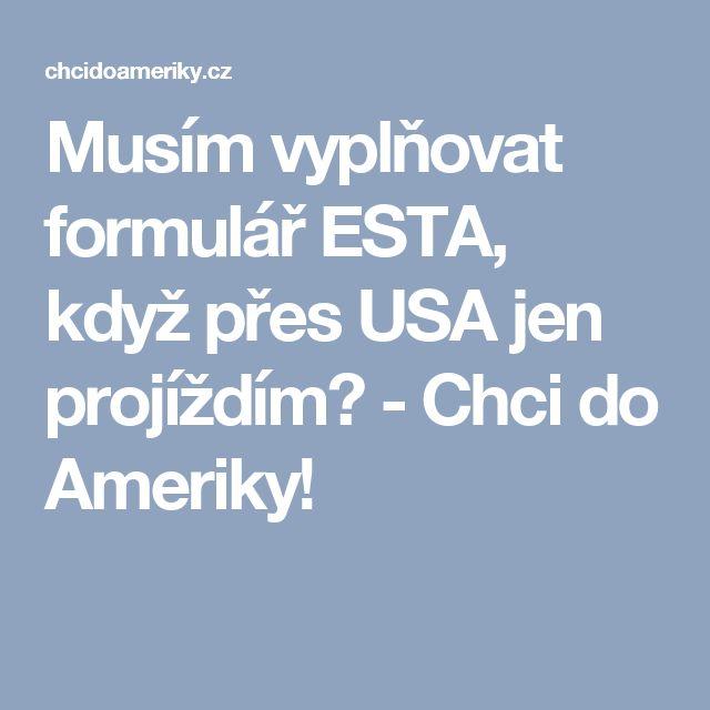 Musím vyplňovat formulář ESTA, když přes USA jen projíždím? - Chci do Ameriky!