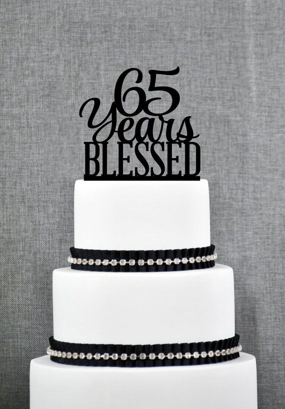 65 Years Blessed Cake Topper Classy 65th Birthday Cake Topper 65th Anniversary Cake Topper- (S260) by ChicagoFactory from Chicago Factory! Find it now at http://ift.tt/1QMtmx7!